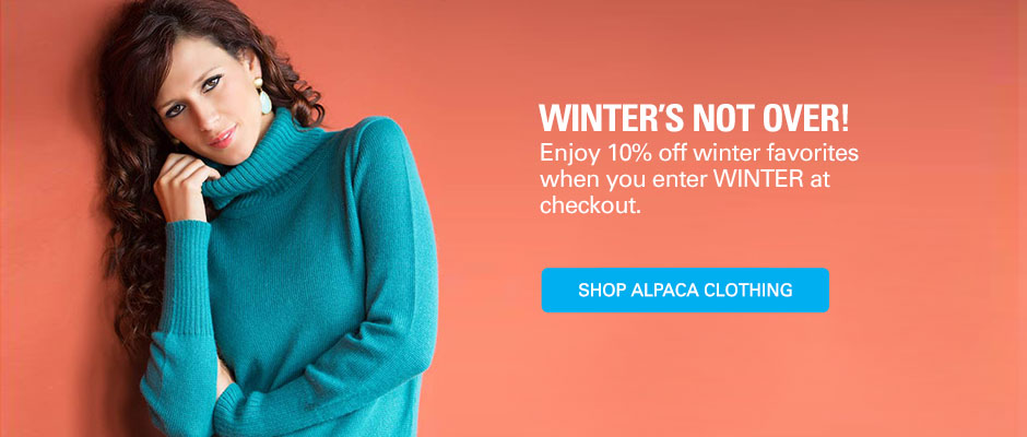 Winter is not over! Enjoy 10% off Winter Favorites when you enter WINTER at checkout. Shop alpaca clothing!