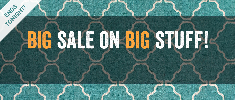 Big sale on big stuff!